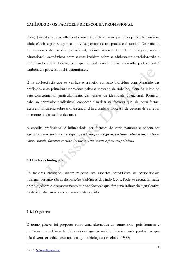 9E-mail: Laissane@gmail.comCAPÍTULO 2 - OS FACTORES DE ESCOLHA PROFISSIONALCaro(a) estudante, a escolha profissional é um ...