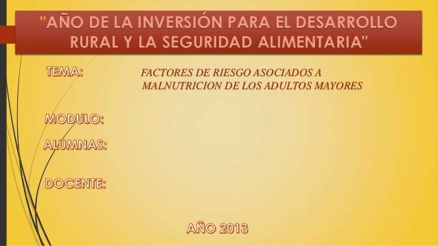 """AÑO DE LA INVERSIÓN PARA EL DESARROLLORURAL Y LA SEGURIDAD ALIMENTARIA""""FACTORES DE RIESGO ASOCIADOS AMALNUTRICION DE LOS A..."""
