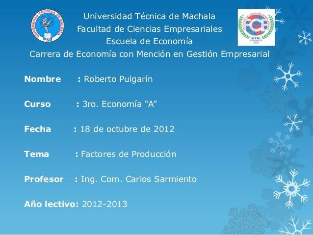 Universidad Técnica de Machala           Facultad de Ciencias Empresariales                  Escuela de Economía Carrera d...