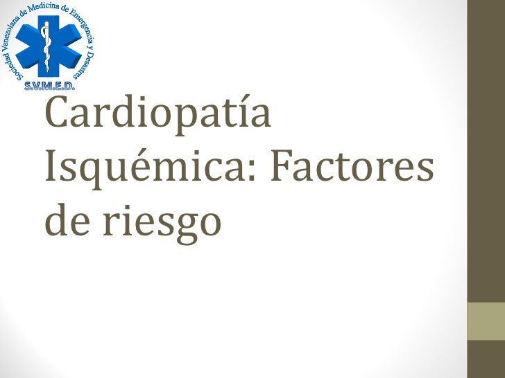 Cardiopatía Isquémica: Factores de riesgo