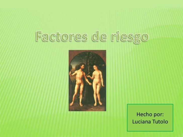 Factores de riesgo<br />Hecho por: Luciana Tutolo<br />