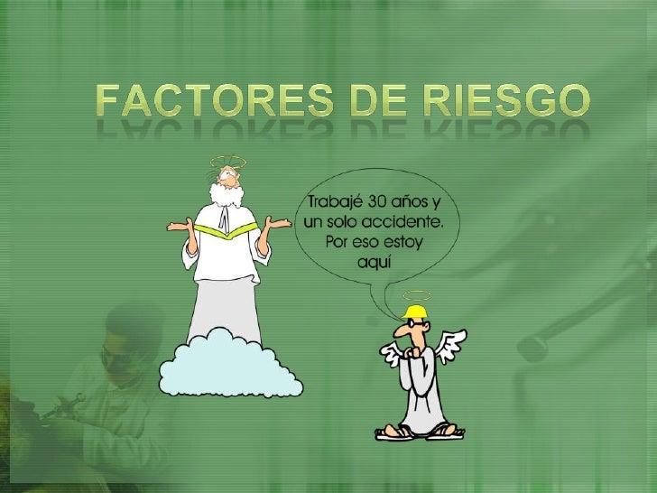 Factores de Riesgo<br />