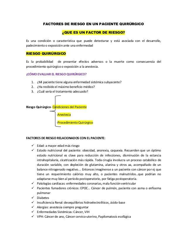 FACTORES DE RIESGO EN UN PACIENTE QUIRÚRGICO                         ¿QUE ES UN FACTOR DE RIESGO?Es una condición o caract...
