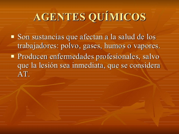 AGENTES QUÍMICOS <ul><li>Son sustancias que afectan a la salud de los trabajadores: polvo, gases, humos o vapores. </li></...