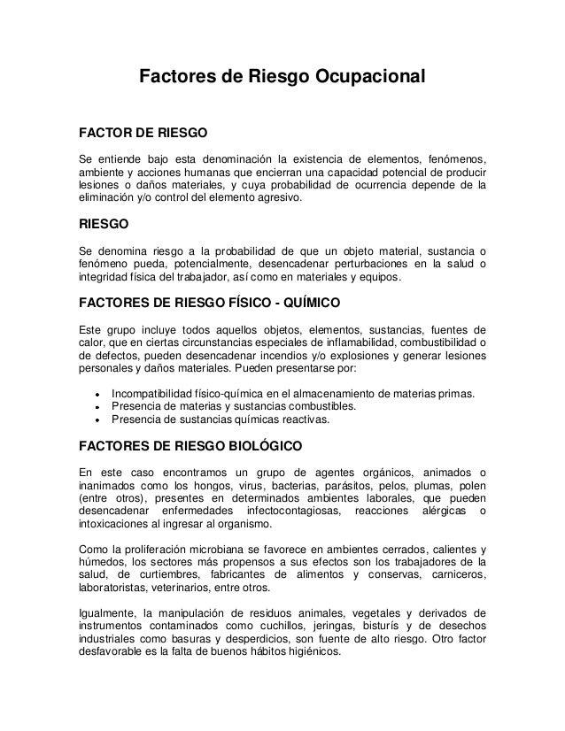Factores de Riesgo OcupacionalFACTOR DE RIESGOSe entiende bajo esta denominación la existencia de elementos, fenómenos,amb...