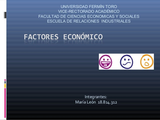 Integrantes:María León 18.814.312UNIVERSIDAD FERMÍN TOROVICE-RECTORADO ACADÉMICOFACULTAD DE CIENCIAS ECONOMICAS Y SOCIALES...