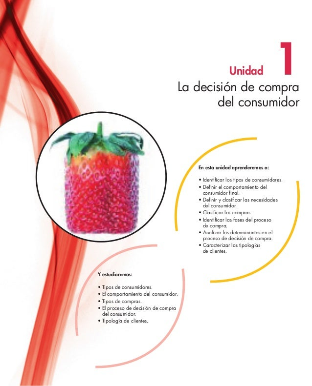 En esta unidad aprenderemos a: •Identificar los tipos de consumidores. •Definir el comportamiento del consumidor final....