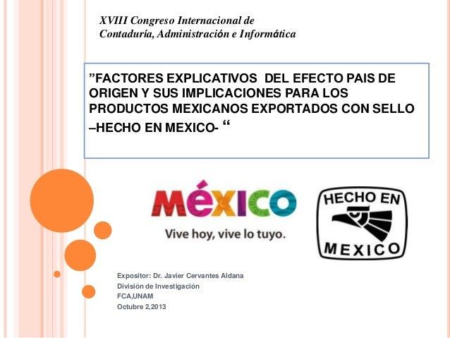 "XVIII Congreso Internacional de Contaduría, Administración e Informática  ""FACTORES EXPLICATIVOS DEL EFECTO PAIS DE ORIGEN..."