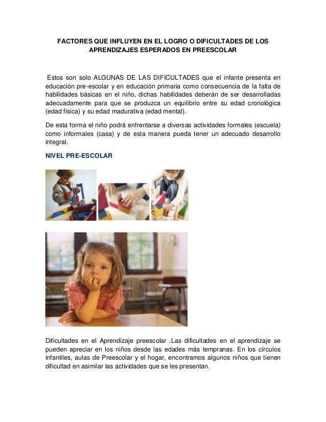 FACTORES QUE INFLUYEN EN EL LOGRO O DIFICULTADES DE LOSAPRENDIZAJES ESPERADOS EN PREESCOLAREstos son solo ALGUNAS DE LAS D...