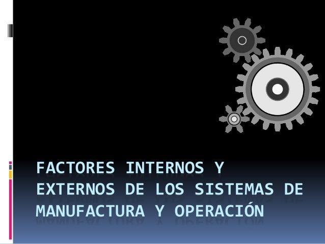 Factores Internos Y Externos De Los Sistemas