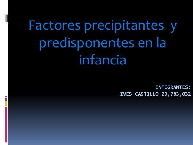 Factores precipitantes y predisponentes en la