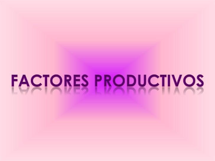 Factores productivos<br />