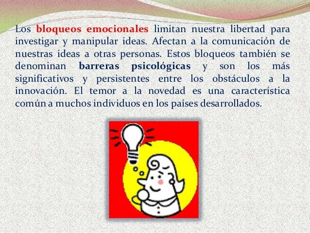 Los bloqueos emocionales limitan nuestra libertad para investigar y manipular ideas. Afectan a la comunicación de nuestras...