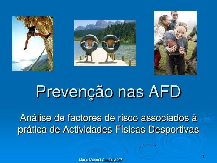 Prevenção nas AFDAnálise de factores de risco associados àprática de Actividades Físicas Desportivas                      ...