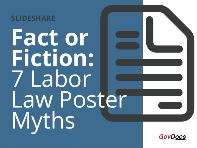 Fact or Fiction: 7 Labor Law Poster Myths SLIDESHARE
