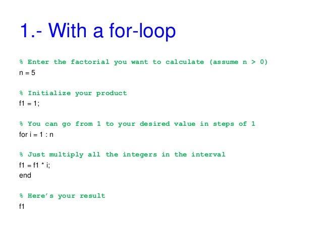 factorial in matlab Code Factorials in Matlab