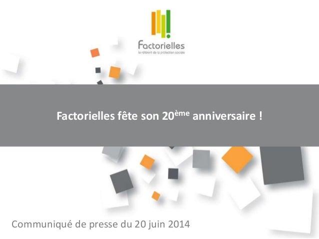 Factorielles fête son 20ème anniversaire ! Communiqué de presse du 20 juin 2014