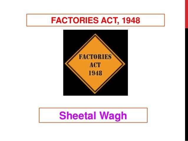 FACTORIES ACT, 1948 Sheetal Wagh