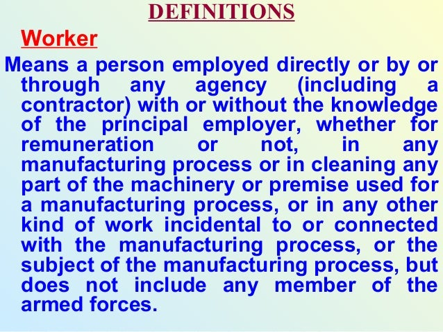 the factories act The factories act, 1948 is a social legislation which has been enacted for occupational safety, health and welfare of workers at work places the objective of the act is to regulate the conditions of work in manufacturing establishments coming within the definition of the term 'factory' as used in the act.