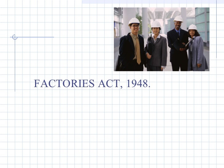 FACTORIES ACT, 1948.