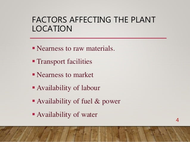 Factor Influence The Selection Of Plant Location
