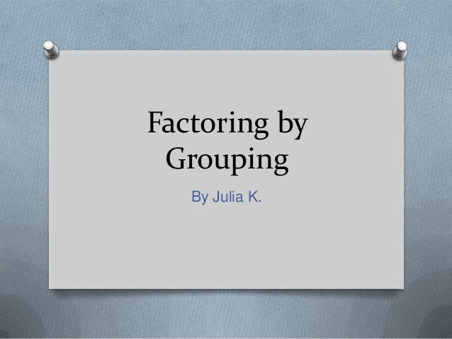 Factoring byGroupingBy Julia K.