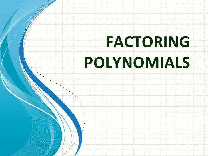 FACTORINGPOLYNOMIALS