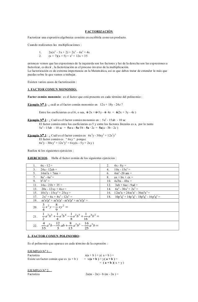 FACTORIZACIÓN Factorizar una expresión algebraica consiste en escribirla como un producto. Cuando realizamos las multiplic...