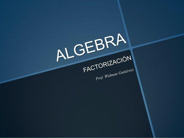 Factorizar una expresión algebraica esescribirla como la multiplicación de susfactores primos.EjemplosDEFINICIÓN DE FACTOR...