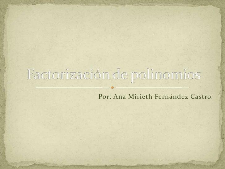 Por: Ana Mirieth Fernández Castro.