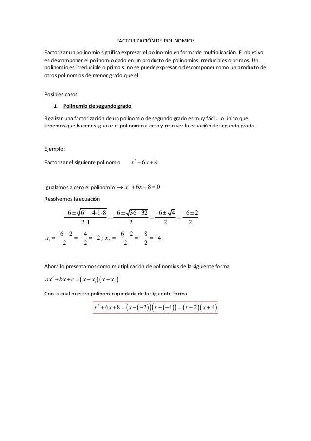 FACTORIZACIÓN DE POLINOMIOS Factorizar un polinomio significa expresar el polinomio en forma de multiplicación. El objetiv...