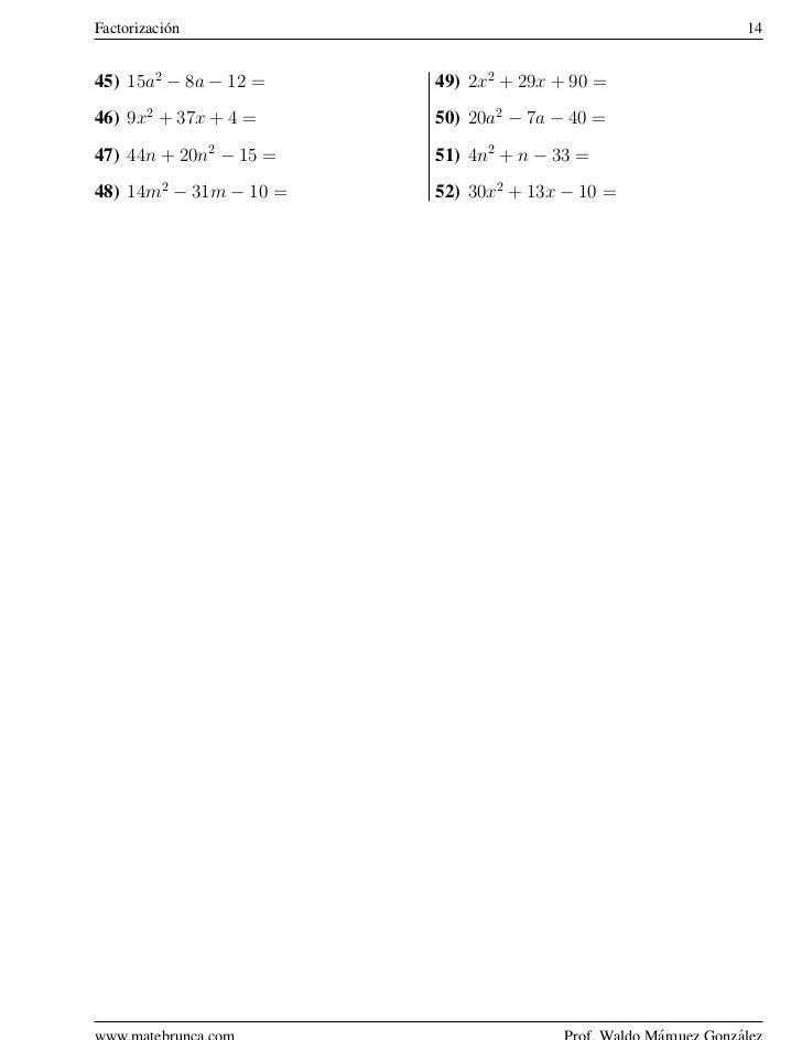 Factorizaci´ n           o                                    1445) 15a2 − 8a − 12 =    49) 2x2 + 29x + 90 =46) 9x2 + 37x ...