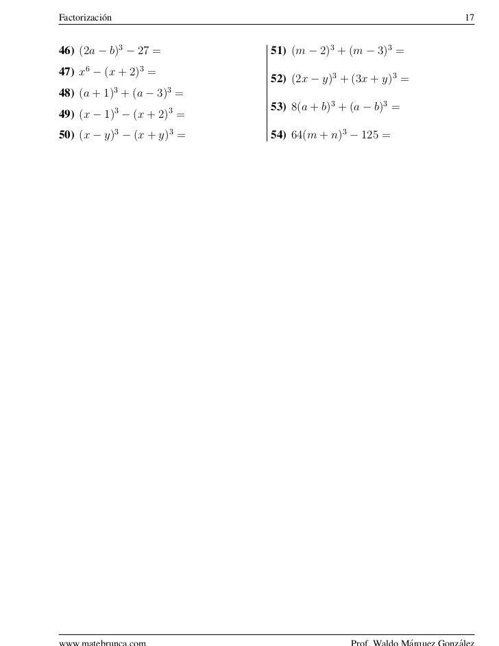 Factorizaci´ n           o                                              1746) (2a − b)3 − 27 =        51) (m − 2)3 + (m − ...