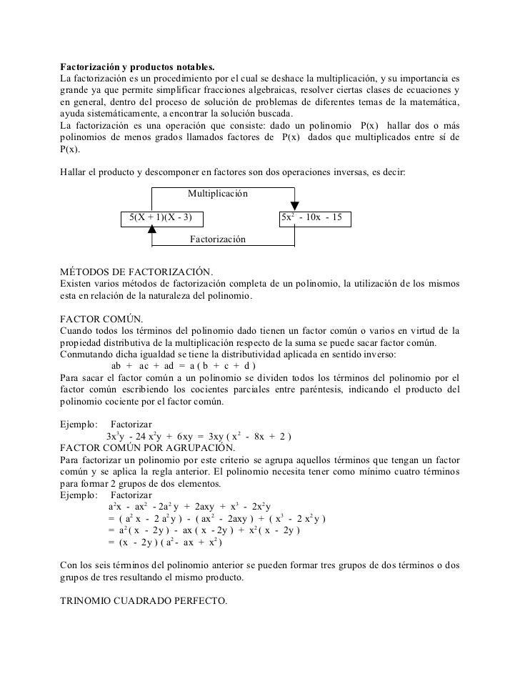 Factorización y productos notables.La factorización es un procedimiento por el cual se deshace la multiplicación, y su imp...