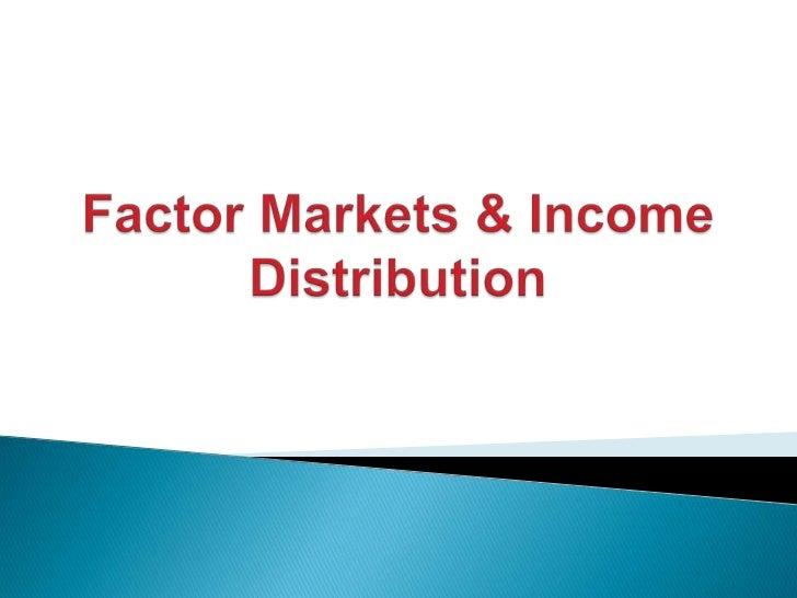 Productive resources or Factors of production Land Labor Capital Entrepreneur