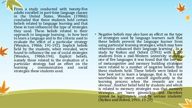 • From a study conducted with twenty-five adults enrolled in part-time language classes in the United States, Wenden (1986...