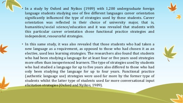 • In a study by Oxford and Nyikos (1989) with 1,200 undergraduate foreign language students studying one of five different...