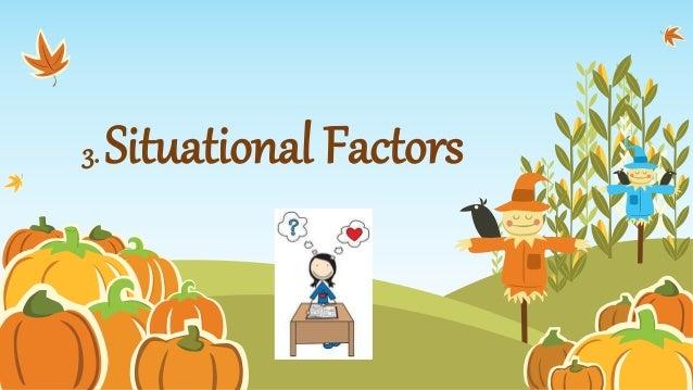 3. Situational Factors