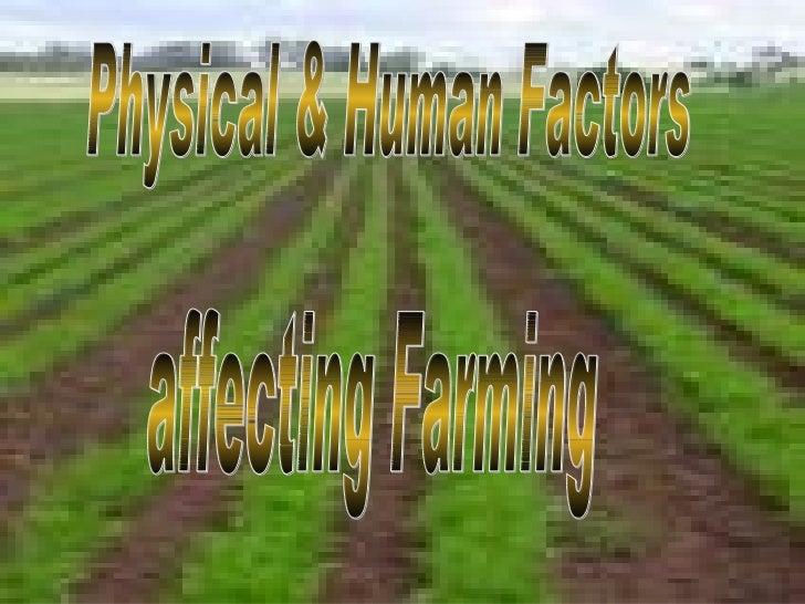 Physical & Human Factors affecting Farming