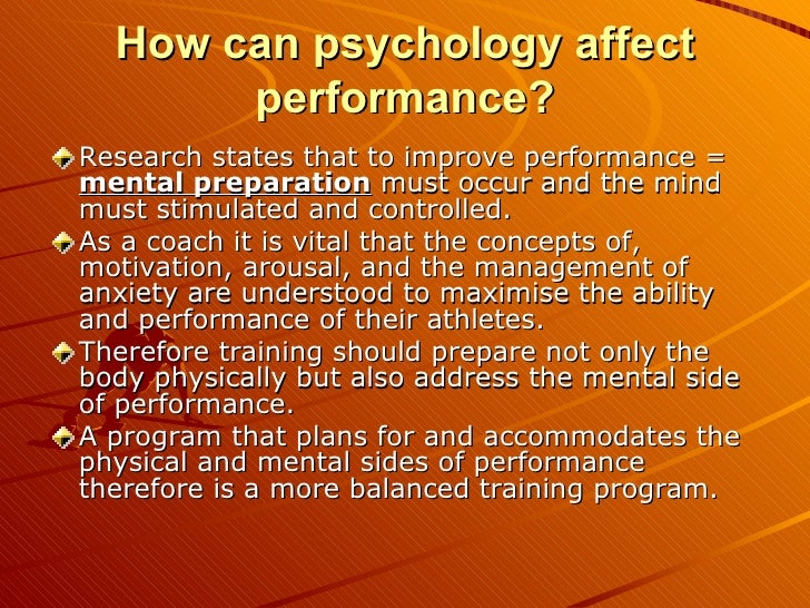 the factors of psychology affecting the It is based on two psychological principles: the motive of an individual to achieve success and the motive of an individual to avoid failure however, this personality trait may not be the only factor affecting motivation an internal factor is seen as being within our control and an external factor as outside of our control.