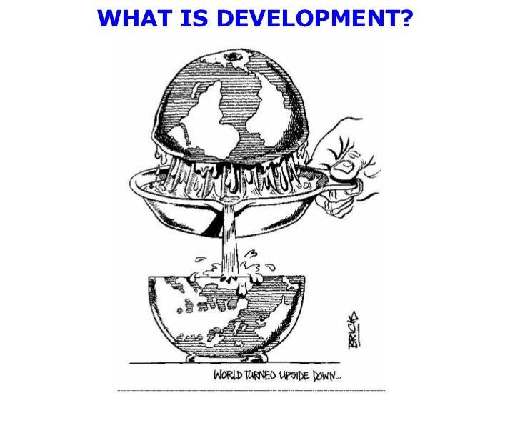 WHAT IS DEVELOPMENT?