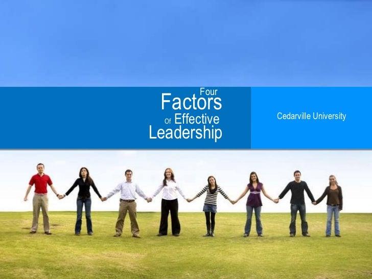 Four   Factors Of  Effective Leadership Cedarville University
