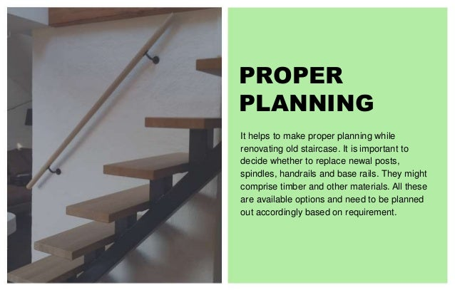 3. PROPER PLANNING It Helps To Make Proper Planning While Renovating Old  Staircase.