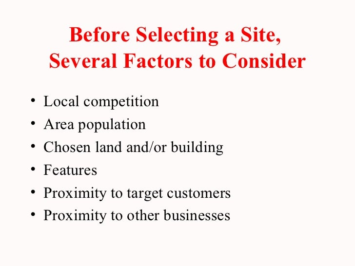 the location selection factors 7 location factors for manufacturing 1)  the 7 location factors as listed are key for the growth of a factory placement in canada the 7 location factors.