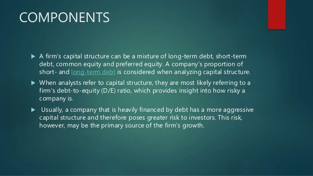 factors that influence the capital structure The purpose of this study is to find the factors that influence financial leverage   because capital structure influences corporate profitability, it is.