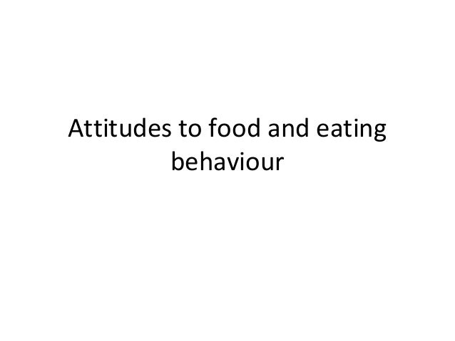 Attitudes to food and eating behaviour