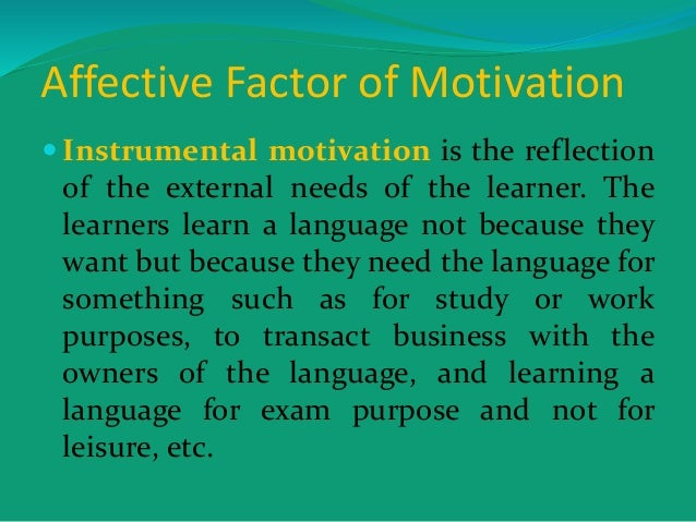 factors affecting motivation to learn english Motivation and factors affecting motivation introduction motivation is a key concept in sport and fitness as it is motivation which gives us the push to either doing what has to be done or pushing ourselves harder and harder to achieve greater things.