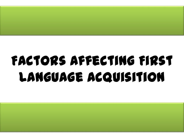 what factors affect language acquisition Learning a second language is never easy students must wrestle with new vocabulary, rules for grammar and sentence structure, idioms, pronunciation and more some.