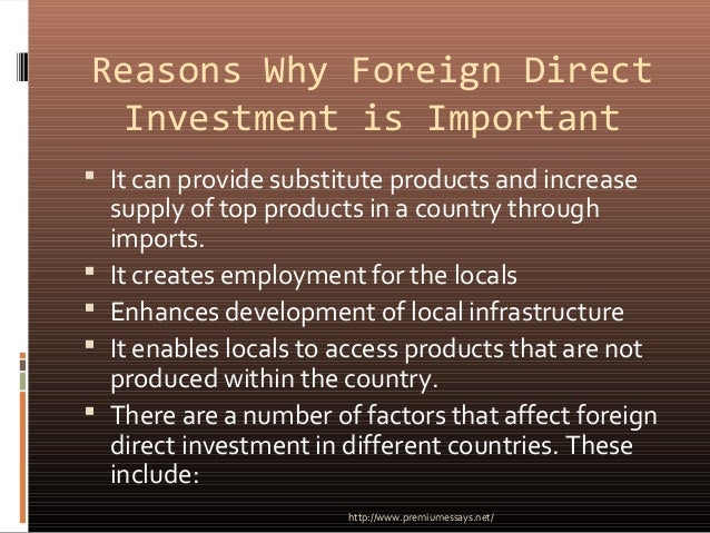 foreign direct investment and factors affecting Factors affecting foreign direct investment: because foreign direct investment can significantly affect a country's economy, it is important to identify and monitor the factors that influence it the most influential factors are.