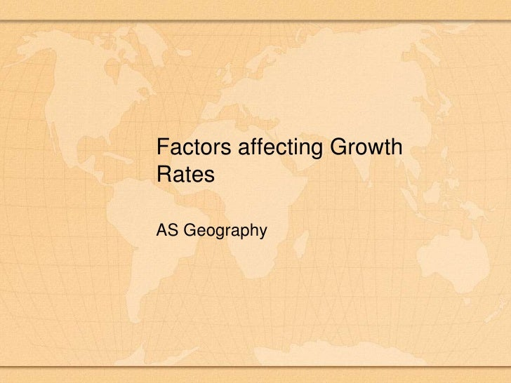 Factors affecting Growth Rates<br />AS Geography<br />